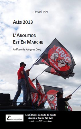 Alès 2013... L'Abolition est en Marche